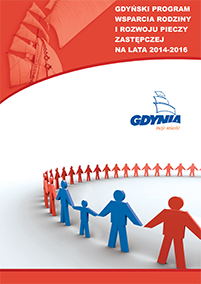 Gdynski Program Wsparcia Rodziny i Rozwoju Pieczy Zastepczej 2014 - 2016